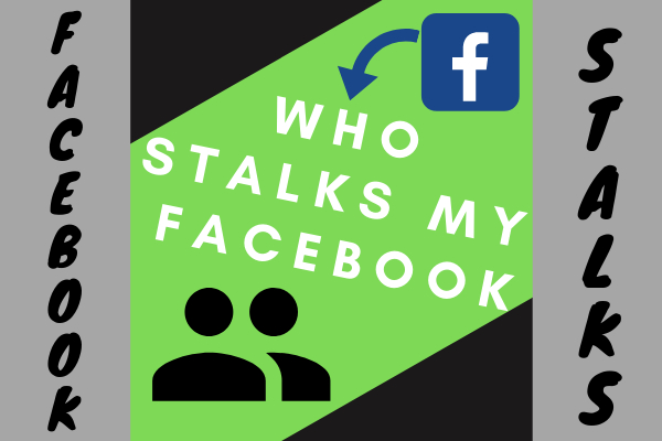 Who Stalks My Facebook