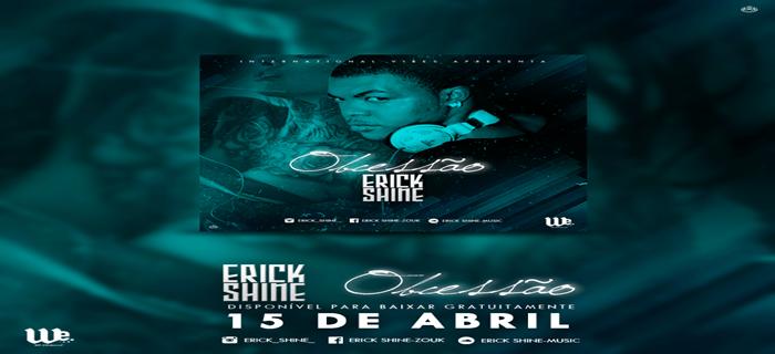 Destaque: Erick Shine - Obsessão (Zouk)