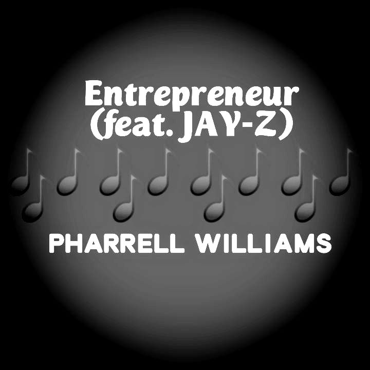 Pharrell Williams' Music: ENTREPRENEUR (featuring JAY-Z) Single Track - Chorus: You gotta let go If you want to fly, take the leap.. - Streaming/MP3 Download
