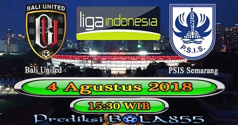 Prediksi Bola855 Bali United vs PSIS Semarang 4 Agustus 2018