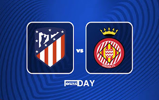 Atletico Madrid vs Girona – Highlights