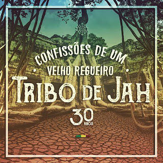 Baixar Música Confissões De Um Velho Regueiro 30 Anos – Tribo De Jah