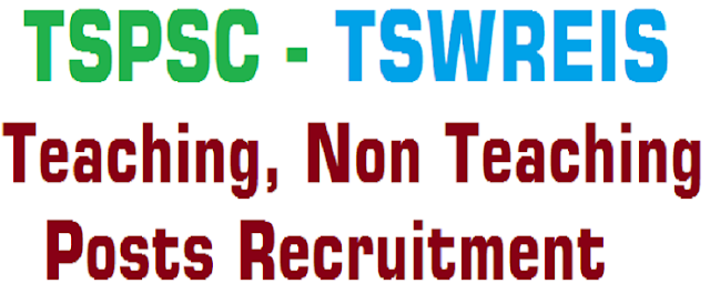 TSPSC,TSWREIS Teaching, Non Teaching Posts
