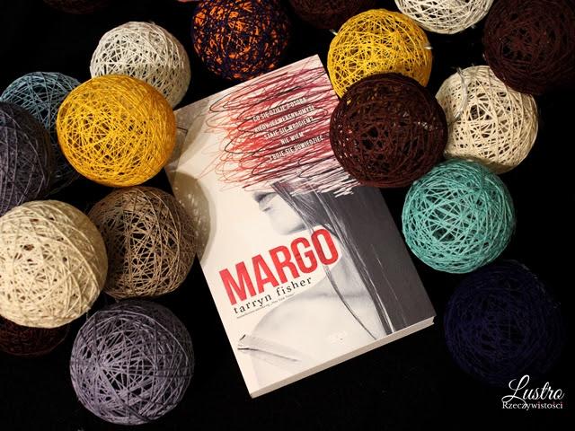 Margo – Tarryn Fisher. Psychotyczność czy świadome działanie?