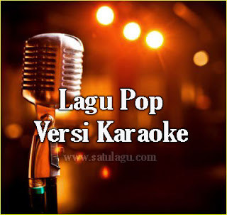 Download Lagu Pop Terbaru Karaoke Mp3 Terpopuler