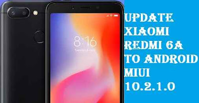 تفليش ،وتحديث ،جهاز، شاومي ،Firmware، Update، Xiaomi ،Redmi ،6A ، to، Android ،MIUI ،10.2.1.0