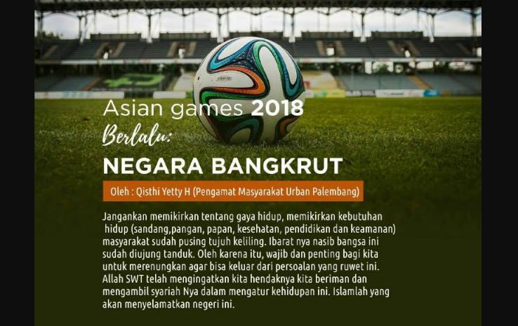 Di balik Kemeriahan Asian Games, Negara Menuju Pada Kebangkrutan?