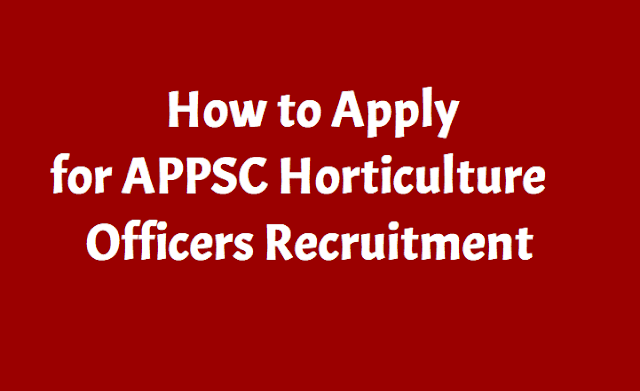 How to Apply for APPSC Horticulture Officers