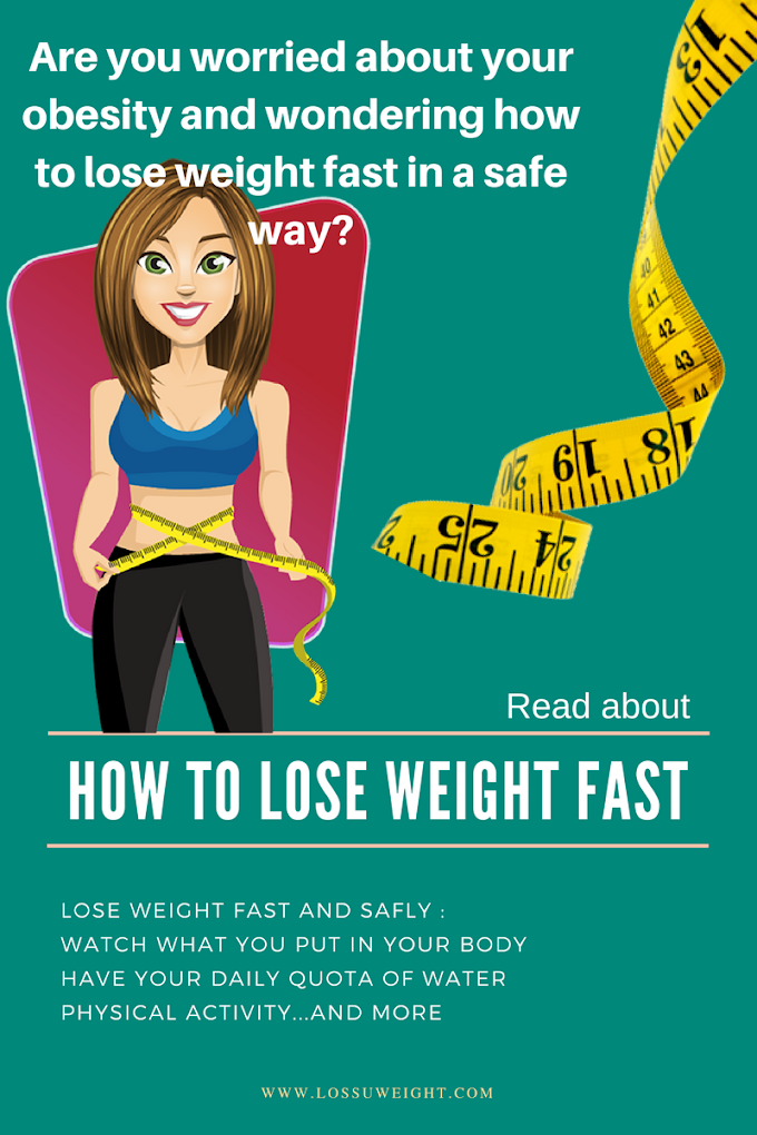 How to lose weight quickly ( fast and safely )