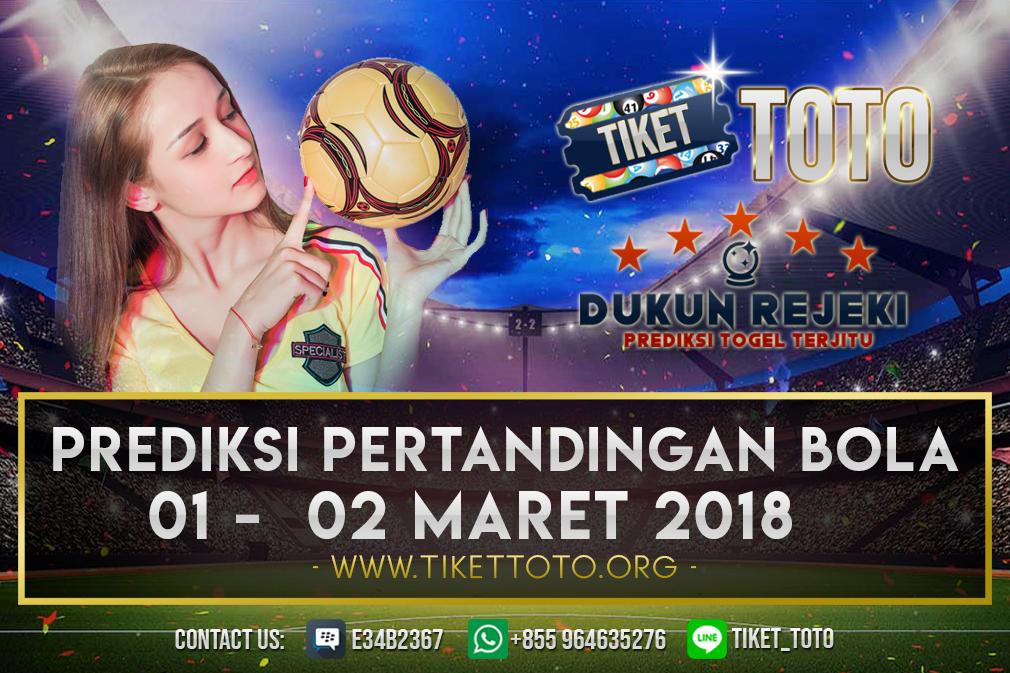 PREDIKSI PERTANDINGAN BOLA 01 – 02 MARET 2019