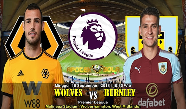 Prediksi Wolverhampton Wanderers Vs Burnley 16 September 2018