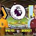 Agen Bola Terpercaya - Prediksi Wolverhampton Wanderers Vs Burnley 16 September 2018