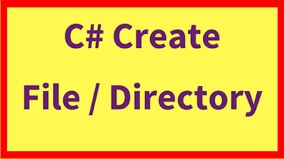 c# create file and directory