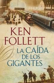 The Century I: La Caída De Los Gigantes, de Ken Follett