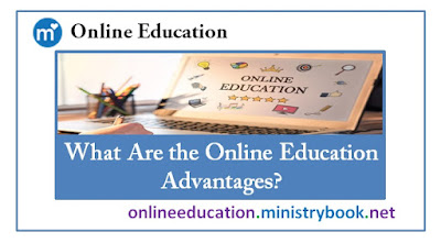 What Are the Online Education Advantages?