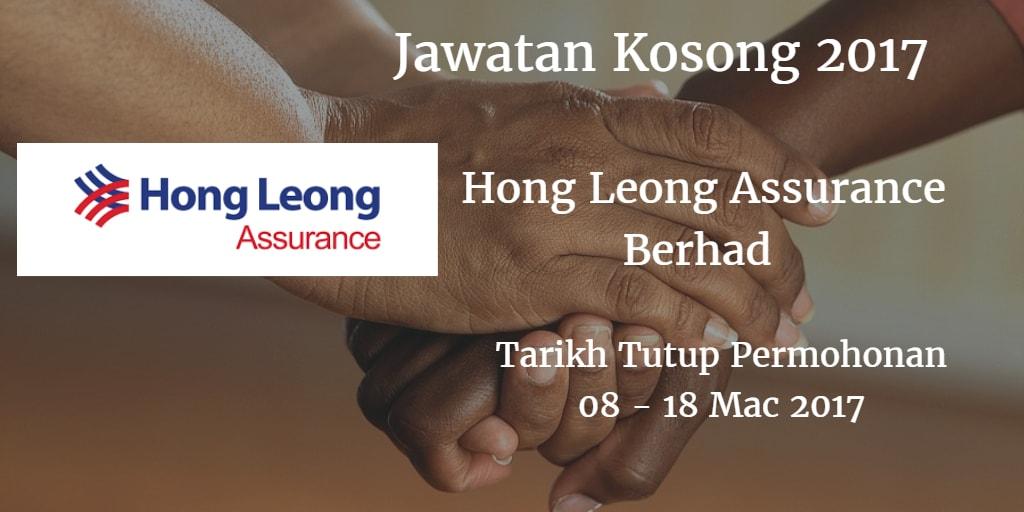 Jawatan Kosong Hong Leong Assurance Berhad  08 - 18 Mac 2017