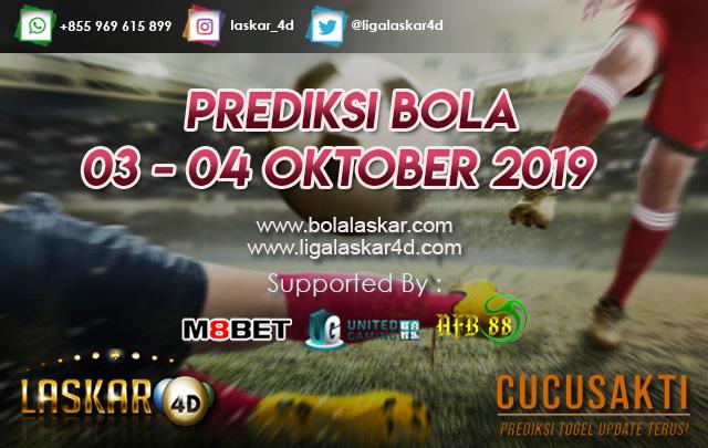 PREDIKSI BOLA TANGGAL 03 – 04 Oktober 2019
