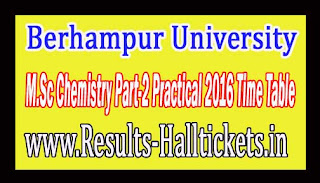 Berhampur University M.Sc Chemistry Part-2 Practical 2016 Time Table