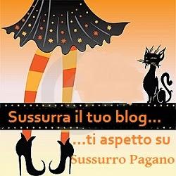 Sussurra il tuo blog -Link Party di Sussurro Pagano