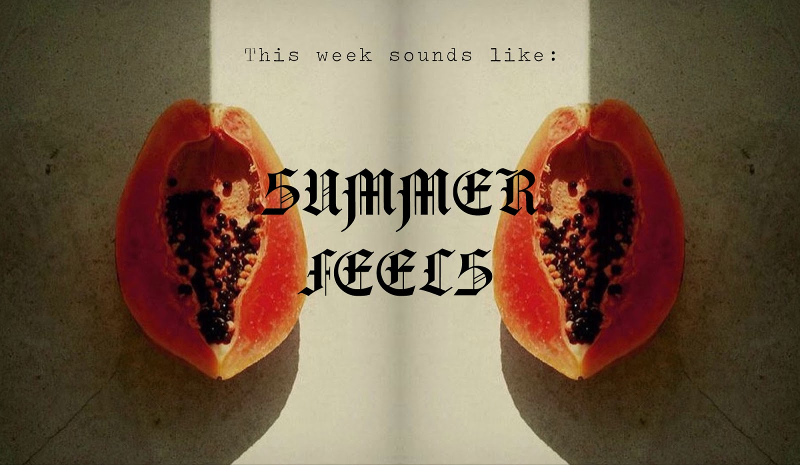 Playlist: Summer Feels | Allegory of Vanity