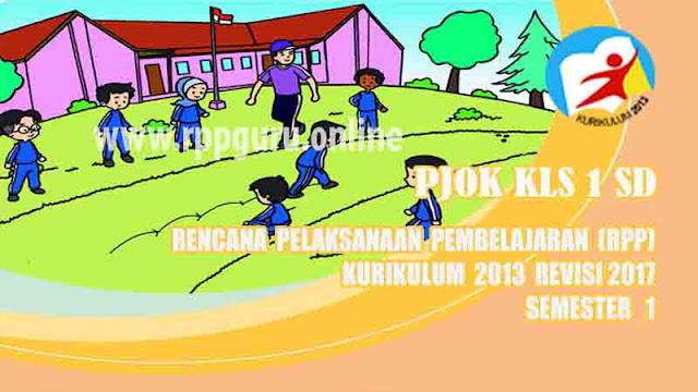 Rpp PJOK Kelas 1 SD Semester 1 Kurikulum 2013 Revisi 2017 ...