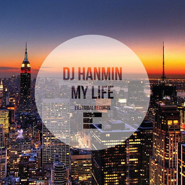 DJ HANMIN – My Life