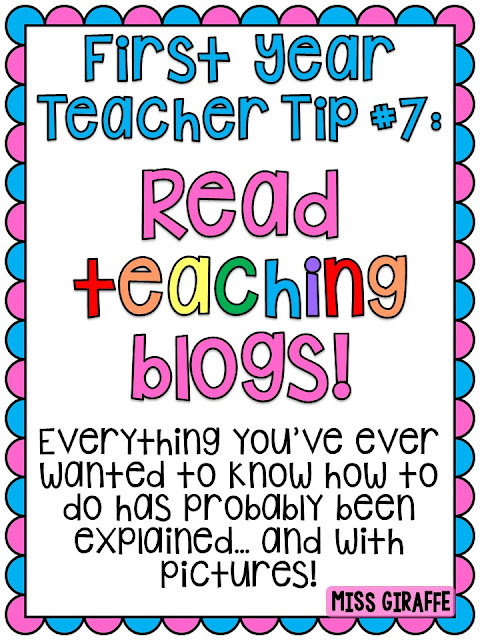 First year teacher tip #7 of 21... Read teaching blogs including this one! There are so many great ones out there!