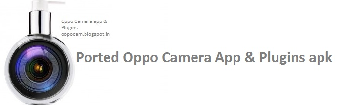 Oppo Camera & All Plugins For Android [Ported]: [PORT] Oppo