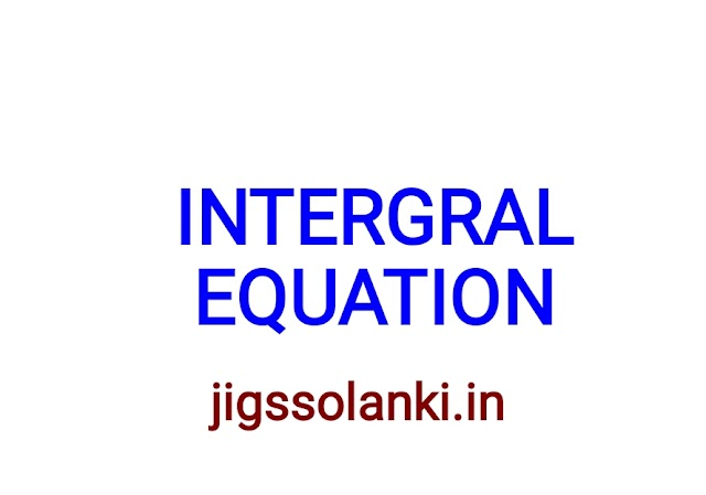 INTERGRAL EQUATION NOTE BY DIPS ACADEMY