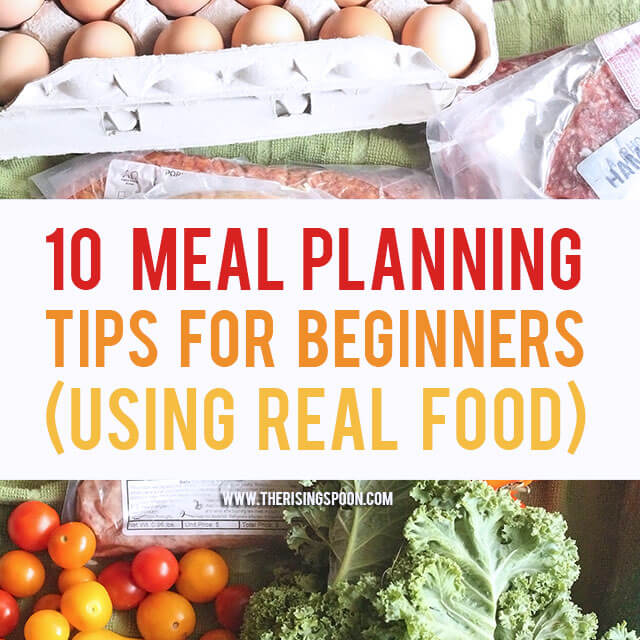 10 Meal Planning Tips For Beginners (Using Healthy Real Food)