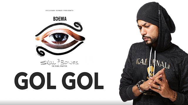 Skull & Bones Song Gol Gol Lyrics | Bohemia