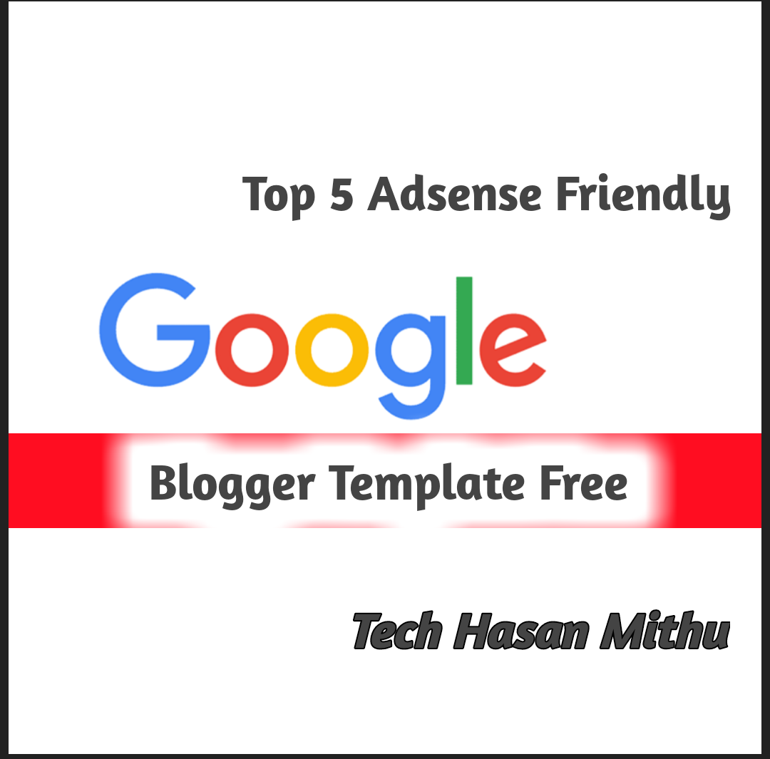 Top 5 Best Google Adsense Friendly Blogger Template