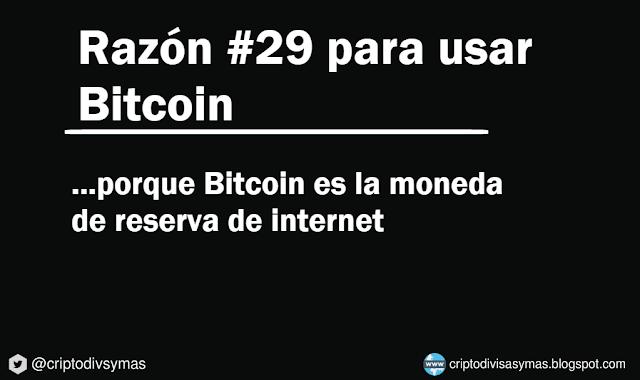 razon 29 para usar bitcoin