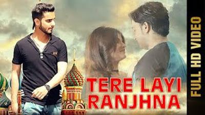 Tere Layi Ranjhna Lyrics - Ashu Rb | Punjabi Songs 2017