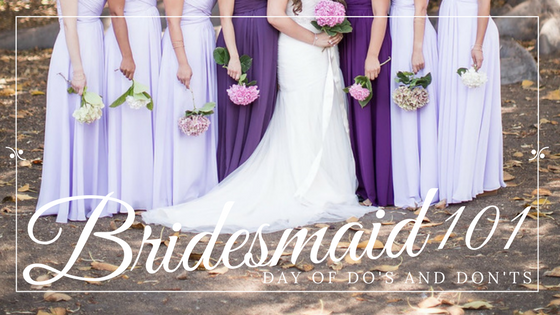 Bridesmaid 101, bridesmaid advice, Bridesmaid 101: Day of Do's and Don'ts, Nashville blogger