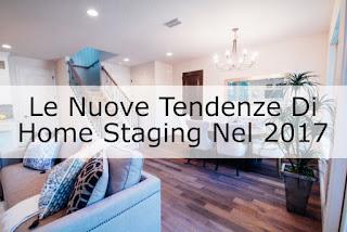 Le Nuove Tendenze Di Home Staging Nel 2017
