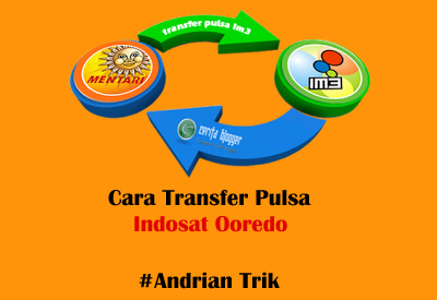 Cara Mudah Transfer Pulsa Indosat Ooredoo