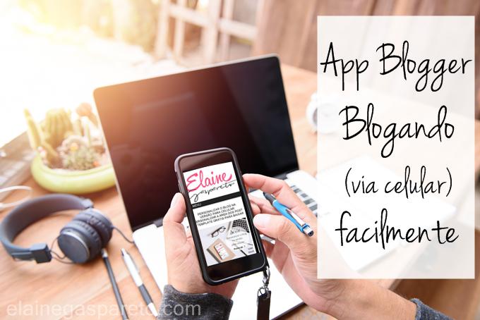App Blogger - blogando via celular sem dificuldade
