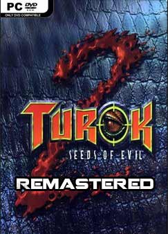 Turok 2 Seeds of Evil Remastered PC Full Español | MEGA