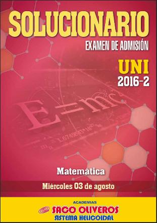 http://static.sacooliveros.edu.pe/solucionarios/uni/uni2016-2-sol-m.pdf