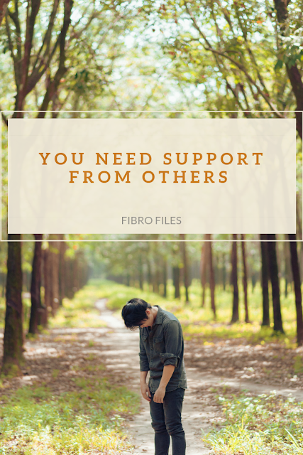 You need support from others