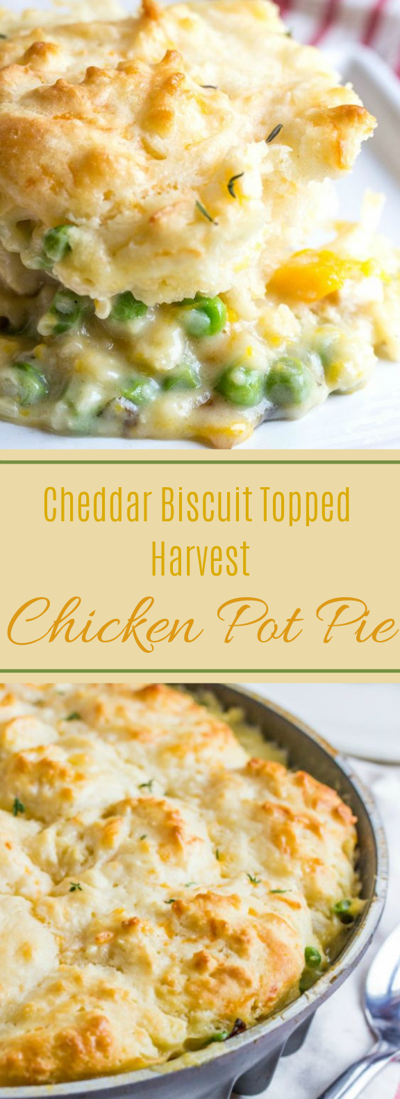 Cheddar Biscuit Topped Harvest Chicken Pot Pie #comfortfood #dinner
