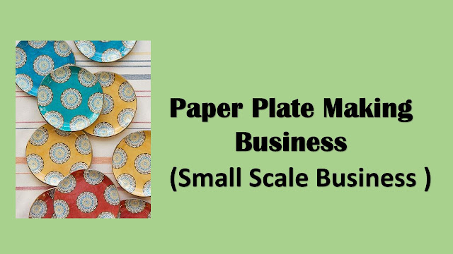 Paper Plate Making Business Make Money