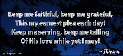 keep me faithful, keep me grateful