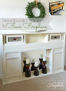 From Headboard to Faux Fireplace
