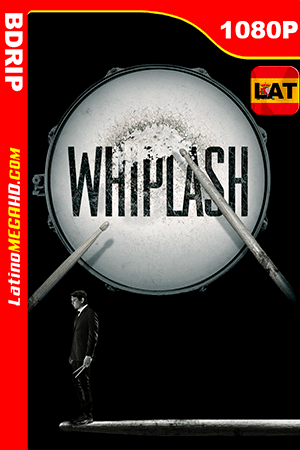 Whiplash: Música y Obsesión (2014) Latino HD BDRIP 1080P ()