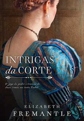 Intrigas da corte (Xeque-mate da Rainha, vol. 2), de Elizabeth Fremantle