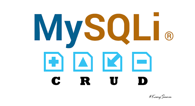 Cara Membuat CRUD MySQLi, CRUD MySQLi di PHP, CRUD dengan MySQLi extension di PHP
