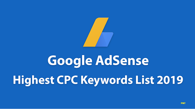Google AdSense- List Of Highest CPC Keywords For 2019