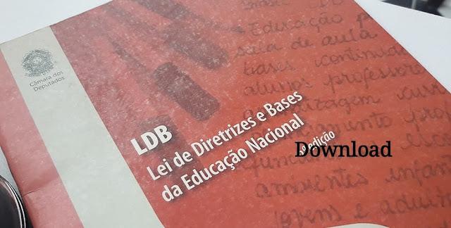 LDB- Lei de Diretrizes e Bases da Educação Nacional para Baixar em PDF